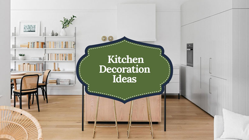 4 Amazing Kitchen Decoration Ideas For Any Home